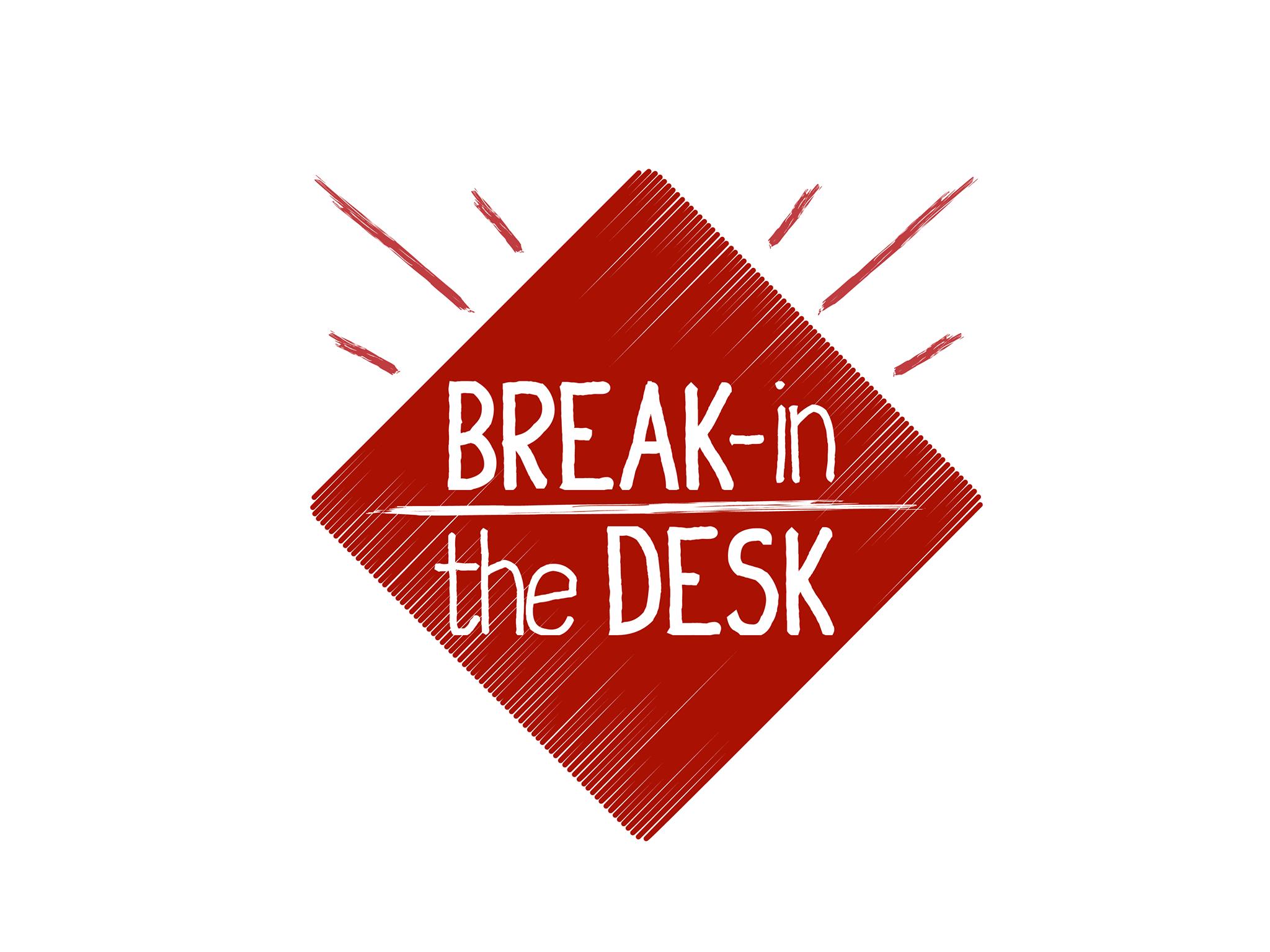 Break In The Desk